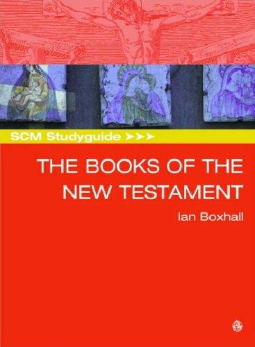 The Books of the New Testament (Scm Study Guide) by Ian Boxall