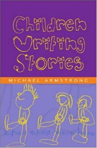 Children Writing Stories by Michael Armstrong