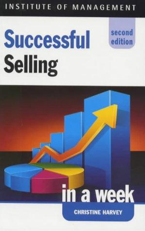 Successful Selling in a Week by Christine Harvey