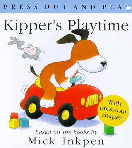 Kipper's Playtime (Press Out & Play) by Mick Inkpen