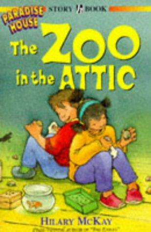 The Zoo in the Attic (Paradise House) by Hilary McKay