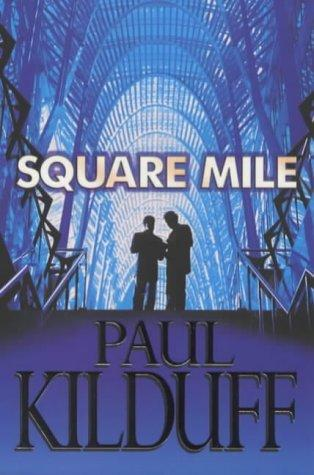 Square Mile by Paul Kilduff