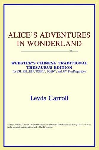 Alice's Adventures in Wonderland (Webster's Chinese-Traditional Thesaurus Edition) by ICON Reference