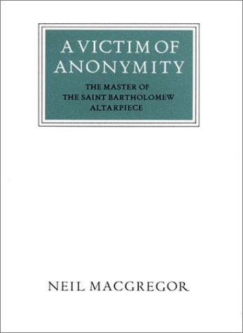A victim of anonymity by Neil MacGregor