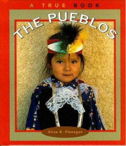 The Pueblos by Alice K. Flanagan
