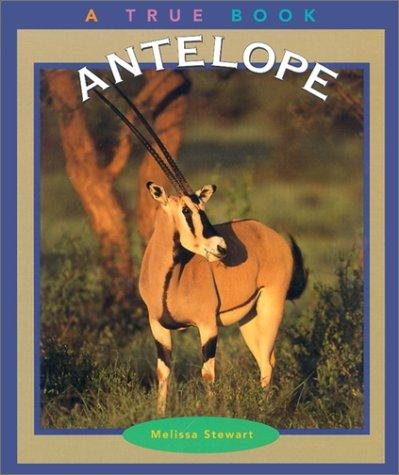 Antelope (True Books: Animals) by