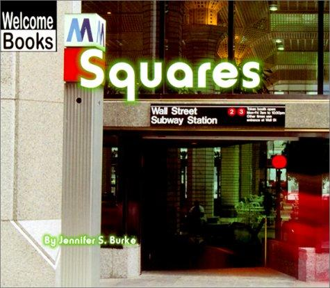 Squares (Welcome Books) by Jennifer S. Burke