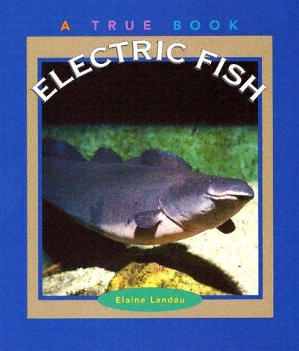 Electric Fish by Elaine Landau