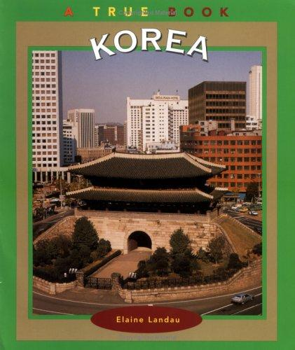 Korea (True Books-Geography: Countries) by Elaine Landau