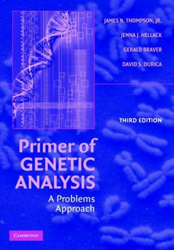 Primer of Genetic Analysis by Jr, James N. Thompson, Jenna J. Hellack, Gerald Braver, David S. Durica