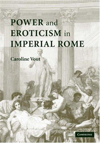 Power and Eroticism in Imperial Rome by Caroline Vout