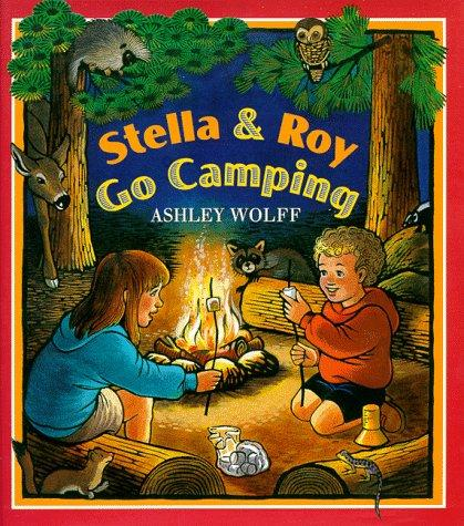 Stella and Roy Go Camping by Ashley Wolff