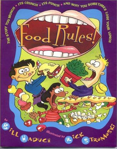 Food Rules:The Stuff You Munch, Its Crunch, Its Punch and Why You Someti by Bill Haduch