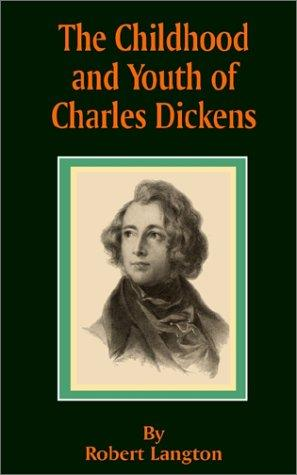 The Childhood and Youth of Charles Dickens
