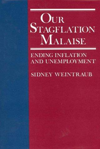 Our stagflation malaise by Sidney Weintraub