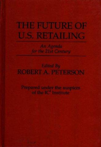 The Future of U.S. retailing by Peterson, Robert A.