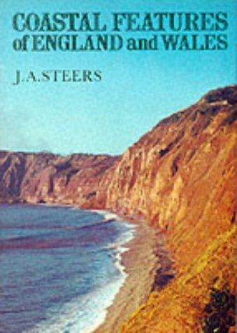 Coastal features of England and Wales by J. A. Steers
