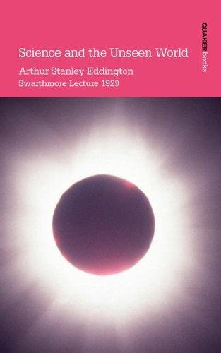 Science and the Unseen World by Arthur, Stanley Eddington