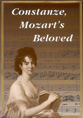 Constanze, Mozart's Beloved by Agnes Selby