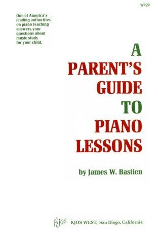 A parent's guide to piano lessons by James W. Bastien