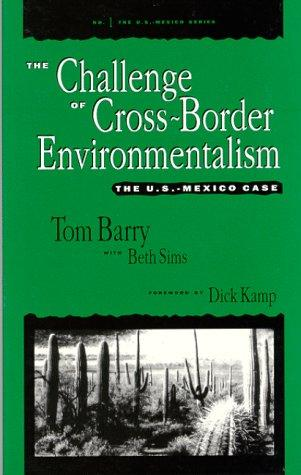 The challenge of cross-border environmentalism by Tom Barry