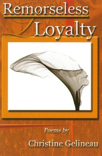 Remorseless Loyalty (Richard Snyder Publication) by Christine Gelineau