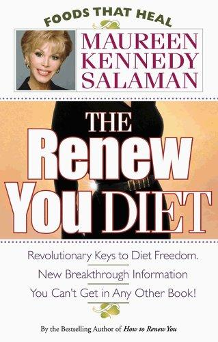 The Renew You Diet (Foods That Heal) by Maureen Kennedy Salaman
