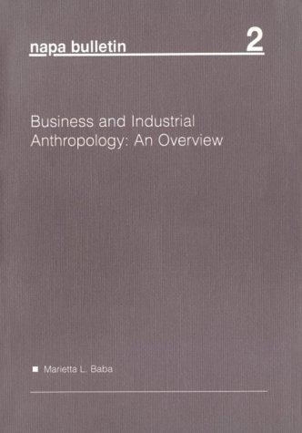 Business and industrial anthropology by Marietta L. Baba