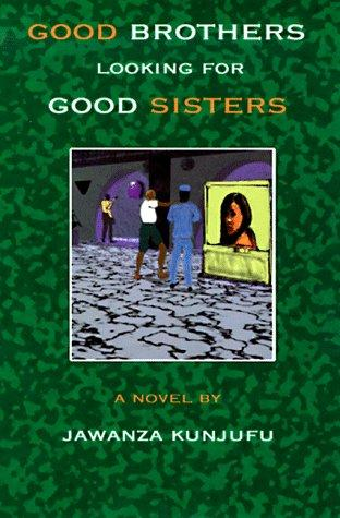 Good Brothers Looking for Good Sisters by Jawanza Kunjufu