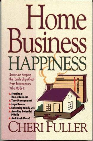 Home business happiness by Cheri Fuller