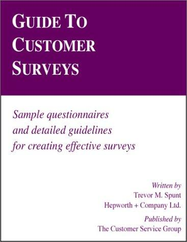 Guide to customer surveys by Trevor M. Spunt