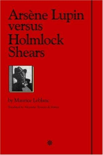 Arsene Lupin versus Holmlock Shears by Maurice Leblanc