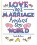 Love and marriage around the world by Carol Gelber