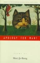 Apology for Want by Mary Jo Bang