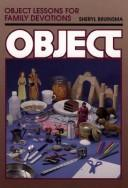 Object lessons for family devotions by Sheryl Bruinsma
