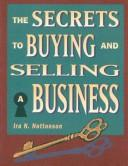 The secrets to buying and selling a business by Ira N. Nottonson