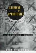 Illusions of opportunity by John E. Schwarz