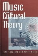 Music and cultural theory by Shepherd, John