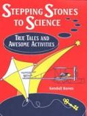 Stepping stones to science by Kendall F. Haven