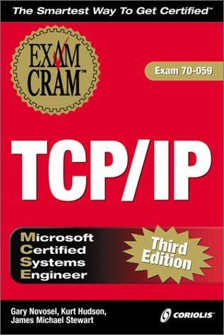MCSE TCP/IP Exam Cram 3E (Exam: 70-059) by James Michael Stewart
