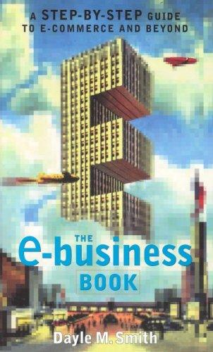 The E-Business Book by Dayle M. Smith, Dayle M. Smith