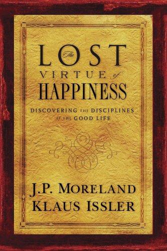 The lost virtue of happiness by James Porter Moreland