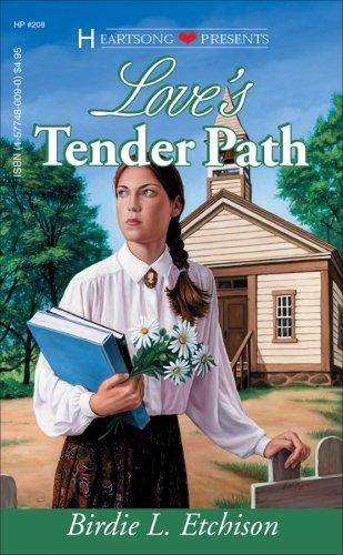 Love's Tender Path (Heartsong Presents #208) by Birdie L. Etchison