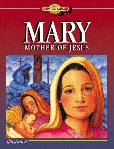 Mary, Mother of Jesus (Christian Library)