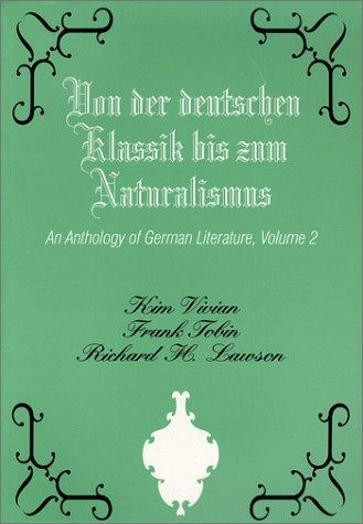 An anthology of German literature by [edited by] Kim Vivian, Frank Tobin, Richard H. Lawson.