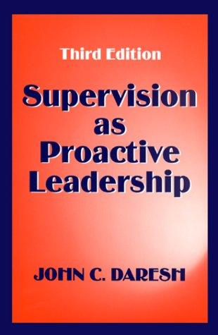 Supervision as proactive leadership by John C. Daresh