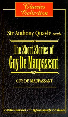The Short Stories of Guy De Maupassant (Classics Collection) by