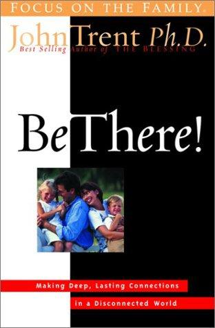 Be there! by John T. Trent