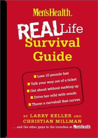 Men's Health Real Life Survival Guide by Larry Keller, Christian Millman
