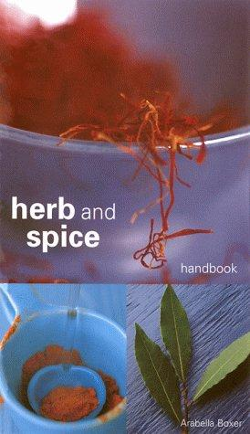 Herb and Spice Handbook by Arabella Melville